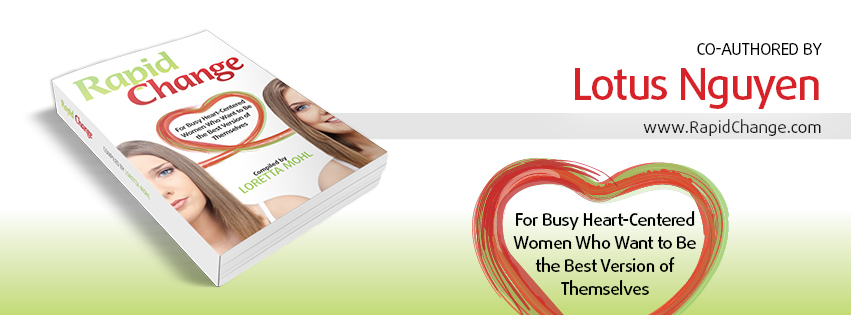 Book - Rapid Change for Heart-Centered Women, Co-Author Lotus Nguyen